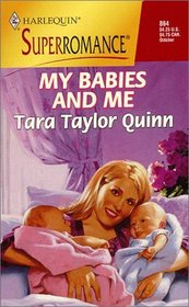 My Babies And Me (By The Year 2000: Baby) (Harlequin Superromance, No. 864)