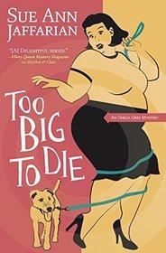 Too Big to Die (Odelia Grey, Bk 12)