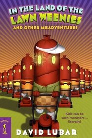 In the Land of the Lawn Weenies, and Other Misadventures (Starscape)