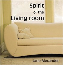 Spirit of the Living Room (Spirit of the Home)