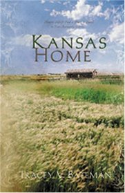 Kansas Home: Hearts Adrift Find a Place to Dwell in Four Romantic Stories (4-in-1 Novellas)