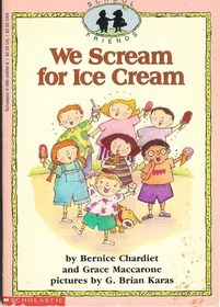 We Scream for Ice Cream (School Friends)