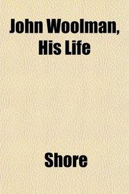 John Woolman, His Life
