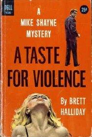 A Taste for Violence