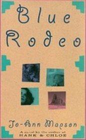 Blue Rodeo: A Novel