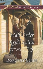 Mail-Order Bride Switch (Stand-In Brides, Bk 4) (Love Inspired Historical, No 421)