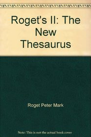 Rogets II : The New Thesaurus