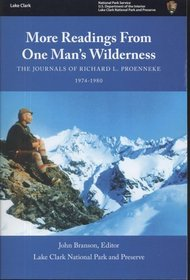 More Readings From One Man's Wilderness : The Journals of Richard L. Proenneke, 1974-1980