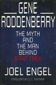 Gene Roddenberry: The Myth and the Man Behind Star Trek