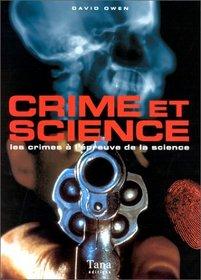 Crime et science. Les Crimes � l'�preuve de la science