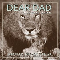 Dear Dad : Father, Friend, and Hero