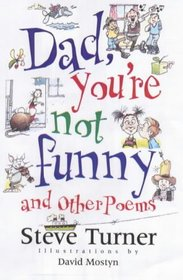 Dad, You're Not Funny and Other Poems: And Other Poems