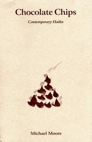 Chocolate Chips - Contemporary Haiku