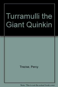 Turramulli the Giant Quinkin