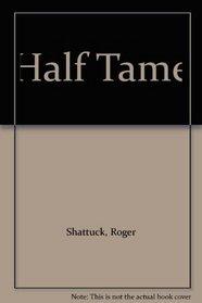 Half Tame