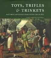Toys, Trifles And Trinkets: Base-Metal Miniatures From London 1200 to 1800