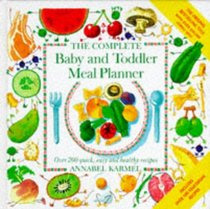 THE COMPLETE BABY AND TODDLER MEAL PLANNER.