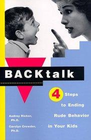 Backtalk: 4 Steps to Ending Rude Behavior in Your Kids
