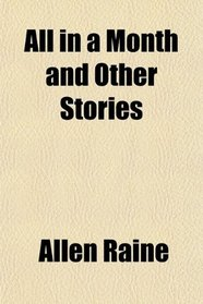 All in a Month and Other Stories
