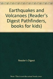 Earthquakes and Volcanoes (Reader's Digest Pathfinders, books for kids)
