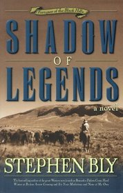 Shadow of Legends: A Novel (Bly, Stephen a., Fortunes of the Black Hills, Bk. 2.)