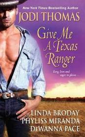 Give Me a Texas Ranger: The Ranger's Angel / Undertaking Texas / One Woman, One Ranger / The Perfect Match