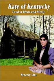 Kate of Kentucky: Land of Blood and Plenty
