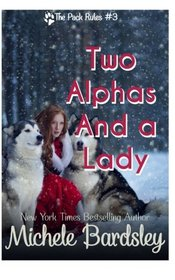 Two Alphas and a Lady (The Pack Rules) (Volume 3)