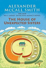 The House of Unexpected Sisters: The No. 1 Ladies' Detective Agency (18) (No. 1 Ladies' Detective Agency Series)