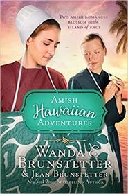 The Amish Hawaiian Adventures: Two Amish Romances Blossom on the Big Island