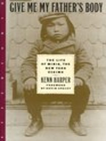 Give Me My Father's Body: The Life of Minik, the New York Eskimo