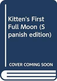 Kitten's First Full Moon (Spanish edition): La primera luna llena de Gatita