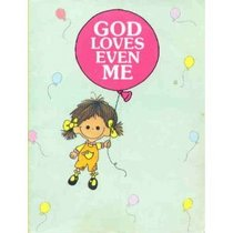 God Loves Even Me ((Happy Day Bks.))