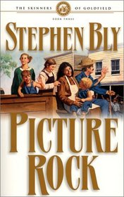 Picture Rock (The Skinners of Goldfield, 3)