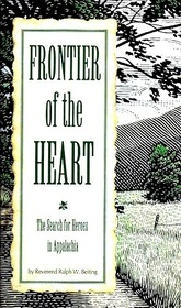 Frontier of the Heart: The Search for Heroes in Appalachia