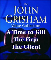 John Grisham Value Collection : A Time to Kill, The Firm, The Client (John Grishham)