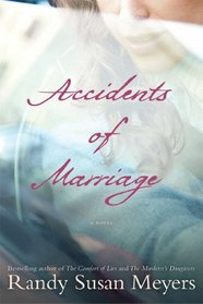 Accidents of Marriage: A Novel