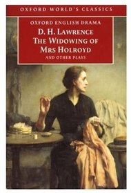 The Widowing of Mrs Holroyd and Other Plays (Oxford World's Classics)