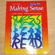 Making Sense, Skills for Active Readers, Reading Skills, Fiction Poetry Informational Reading