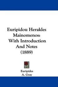 Euripidou Herakles Mainomenos: With Introduction And Notes (1889)