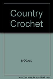 McCall's Needlework and Crafts: Country Crochet