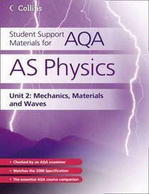 AS Physics Unit 2: Unit 2: Mechanics, Materials and Waves (Student Support Materials for AQA)