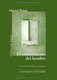 El Conocimiento del Hombre (Spanish Edition)