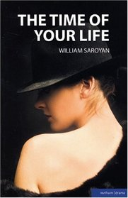 The Time of Your Life (Modern Plays)