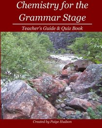 Chemistry for the Grammar Stage: Teacher's Guide