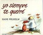 Yo Siempre Te Querra/I'll Always Love You (Spanish Edition)