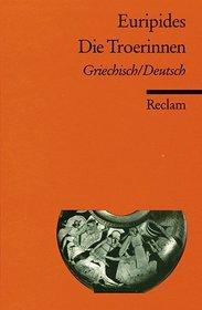 Die Troerinnen. Zweisprachige Ausgabe. Griechisch/ Deutsch.