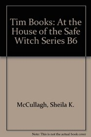 Tim Books: At the House of the Safe Witch Series B6