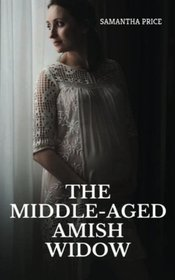 The Middle-Aged Amish Widow (Expectant Amish Widows) (Volume 10)
