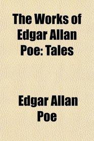 The Works of Edgar Allan Poe: Tales